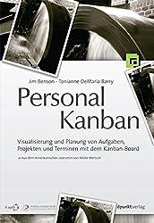 Personal Kanban: Visualisierung und Planung von Aufgaben, Projekten und Terminen mit dem Kanban-Board (German Edition)