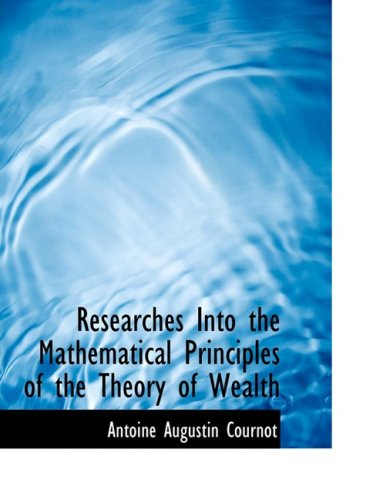 Researches Into the Mathematical Principles of the Theory of Wealth (Large Print Edition)