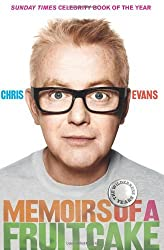 Memoirs of a Fruitcake by Chris Evans (2011-07-21)