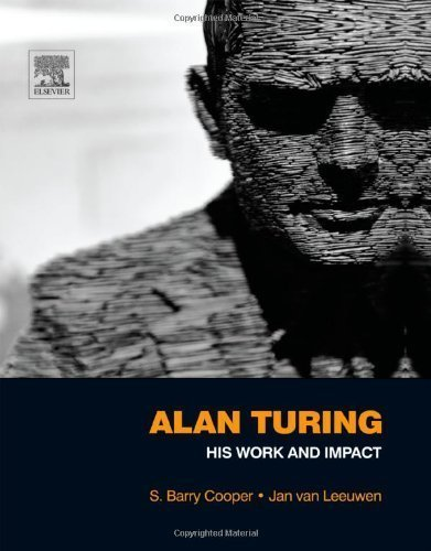Alan Turing: His Work and Impact by Cooper, S. Barry Published by Elsevier Science 1st (first) edition (2013) Hardcover