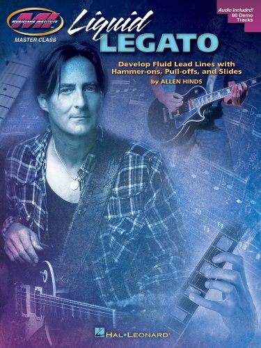 Liquid Legato: Develop Fluid Lead Lines with Hammer-Ons, Pull-Offs and Slides (Musicians Institute: Master Class) (English Edition) -