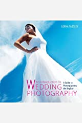 Introduction to Wedding Photography: A Guide to Photographing the Big Day by Lorna Yabsley (17-Jul-2012) Paperback Paperback