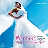 By Lorna Yabsley Introduction to Wedding Photography: A Guide to Photographing the Big Day [Paperback]