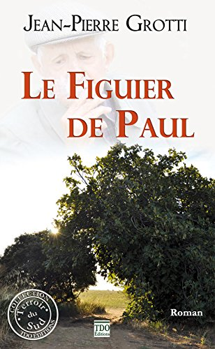 Le figuier de Paul (Collection Terres du Sud) par Jean-Pierre Grotti