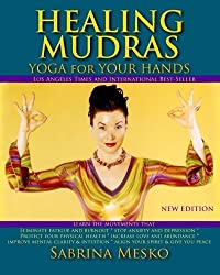 Healing Mudras: Yoga for Your Hands - New Edition by Sabrina Mesko (2013-06-21)