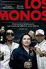 Los monos: Historia de la familia narco que transformó a Rosario en un infierno par Germán De los Santos