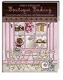 Boutique Baking - Köstliche Kuchen