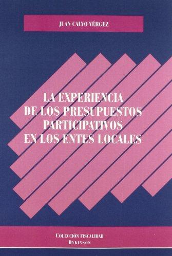La experiencia de los presupuestos participativos en los entes locales (Colección Fiscalidad) por Juan Calvo Vérgez
