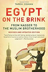 Egypt on the Brink: From Nasser to the Muslim Brotherhood by Tarek Osman (2013-07-26)