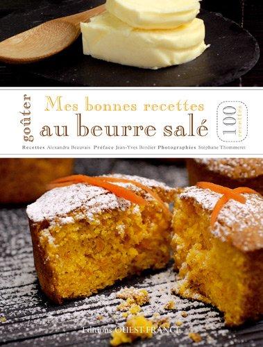 Mes bonnes recettes au beurre salé par Alexandra Beauvais