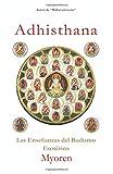 Adhisthana: Las Enseñanzas del Budismo Esotérico