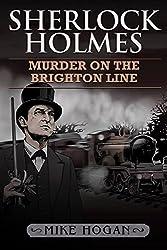 Sherlock Holmes - Murder on the Brighton Line (English Edition)