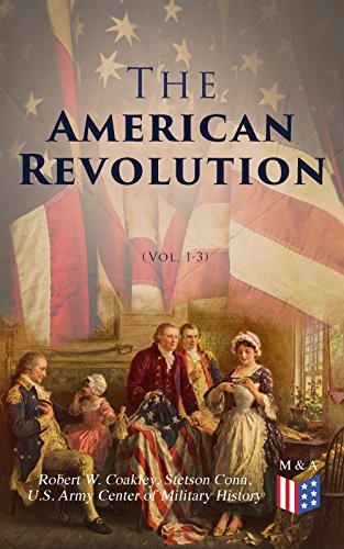 The American Revolution (Vol. 1-3): Illustrated Edition (English Edition) Stetson Center