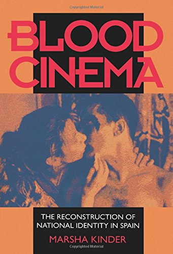 Blood Cinema: The Reconstruction of National Identity in Spain (Centennial Book)