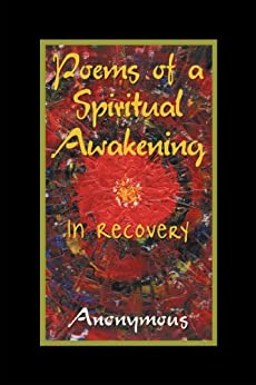 Poems of a Spiritual Awakening: In Recovery by [Anonymous]