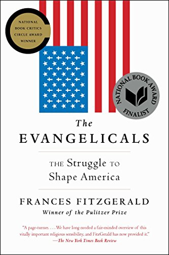 The Evangelicals: The Struggle to Shape America (English Edition)