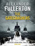 The Gatecrashers (Nicholas Everard Book 9) by Alexander Fullerton