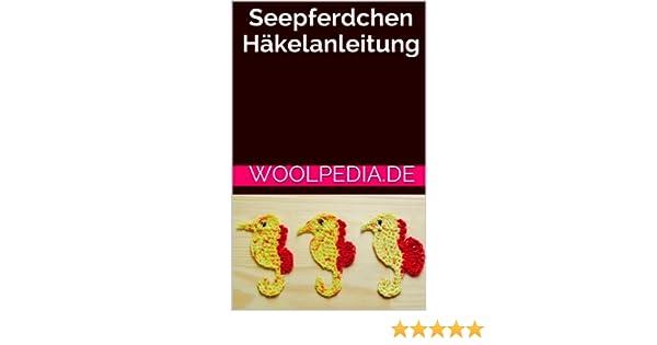 Seepferdchen Häkelanleitung Ebook Julia Marquardt Amazonde