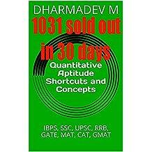 Quantitative Aptitude Shortcuts and Concepts: IBPS, SSC, UPSC, RRB, GATE, MAT, CAT, GMAT
