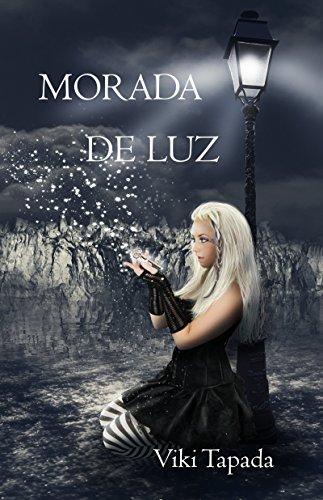 Morada de Luz: Libro solidario contra la pobreza, a beneficio de www.ayuda-pobreza.solidariaonline.org por Viki Tapada