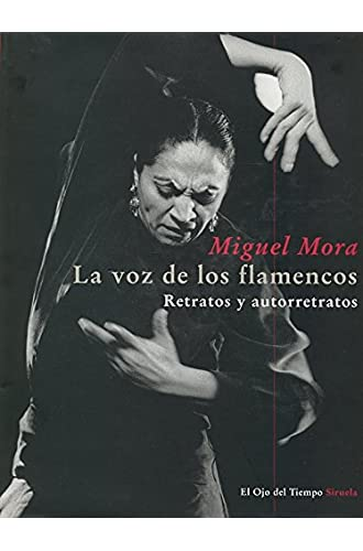 La Voz De Los Flamencos: Retratos Y Autorretratos