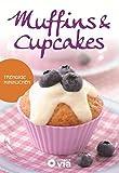 Muffins & Cupcakes - Trendige Minikuchen: Leckere Rezeptideen von süß bis herzhaft
