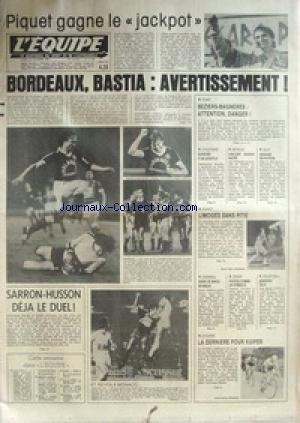 EQUIPE (L') [No 11020] du 19/10/1981 - PIQUET GAGNE LE JACKPOT - BORDEAUX - BASTIA - SARRON - HUSSON - RUGBY - BEZIERS- BAGNERES - ATHLETISME - BOUSTER - BATEAUX - VINCENT BORDE - GOLF - GRAHAM - BASKET - LIMOGES - HAND - ANZIN - TENNIS - PORTES - VOLLEY - CYCLISME - KUIPER. par Collectif
