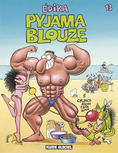 Edika, Tome 13 : Pyjama Blouze