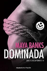 Dominada par Maya Banks