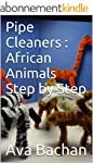 Pipe Cleaners : African Animals Step...