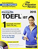 Cracking the TOEFL Ibt with Audio CD, 2015 Edition (College Test Preparation)
