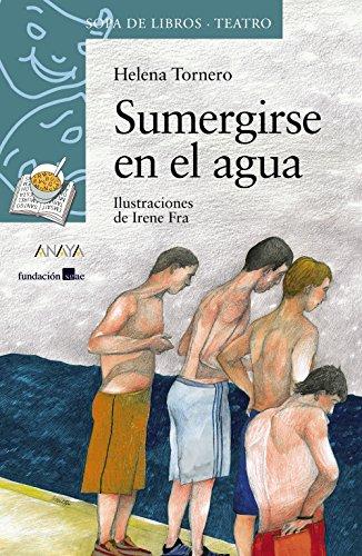Sumergirse en el agua (Literatura Infantil (6-11 Años) - Sopa De Libros (Teatro)) por Helena Tornero