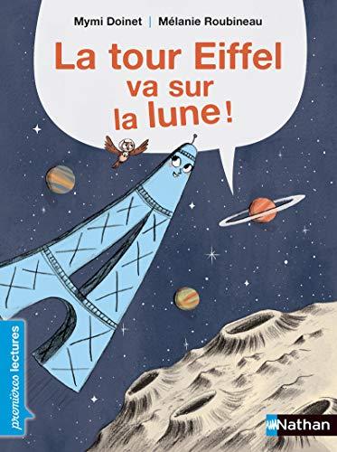 La Tour Eiffel va sur la lune - Premières Lectures CP Niveau 1 - Dès 6 ans