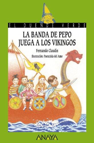 La banda de Pepo juega a los vikingos (Literatura Infantil (6-11 Años) - El Duende Verde)