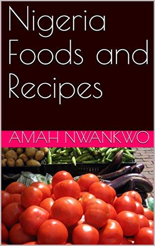 Nigeria Foods and Recipes (English Edition)