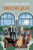 Dreizehn Gäste: Kriminalroman