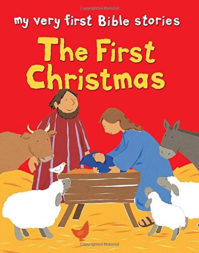 The First Christmas (My Very First Bible Stories)