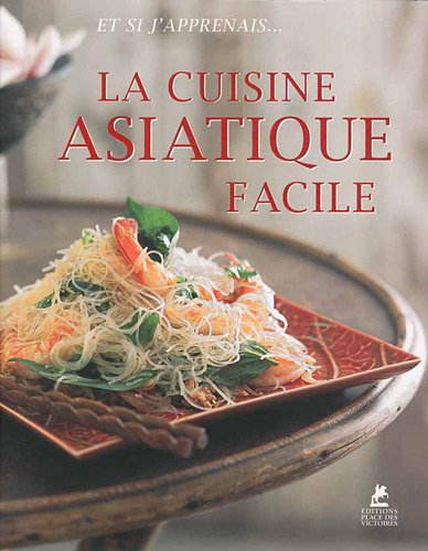 La cuisine asiatique facile