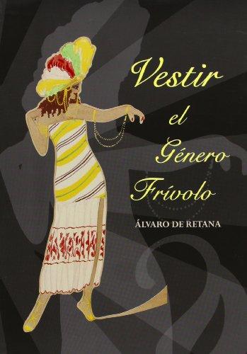Descargar Libro Vestir el género frívolo de Alvaro Retana