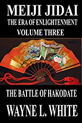 Meiji Jidai: The Era of Enlightenment: Volume Three - The Battle of Hakodate