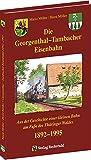 Die Georgenthal-Tambacher Eisenbahn 1892-1995: Aus der Geschichte einer kleinen Bahn am Fuße des Thüringer Waldes