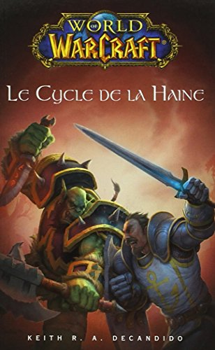 world of warcraft le cycle de la haine
