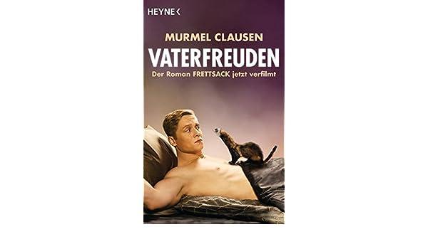 Vaterfreuden Der Roman Frettsack Jetzt Verfilmt Amazon