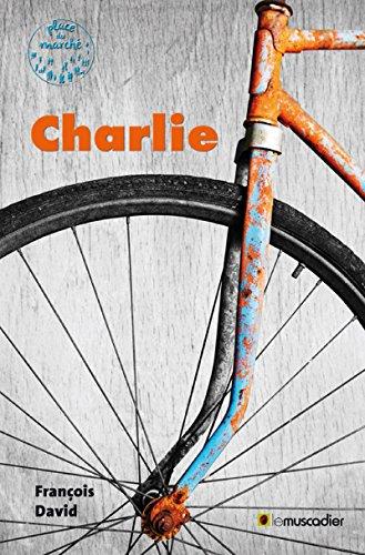Charlie: Une belle histoire d'amitié (Place du marché) (French Edition) (Charlie Belle)