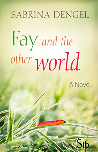 Fay and the other world - A Novel
