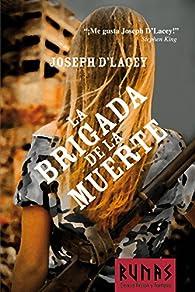 La brigada de la muerte par Joseph D'Lacey