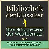 Bibliothek der Klassiker: Hörbuch-Meisterwerke der Weltliteratur, Teil 3 (44 Stunden Novellen, Kurzgeschichten, Märchen, Sagen und Gedichte in einer Box!)