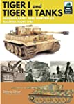 Tiger I and Tiger II: Tanks of the Ge...