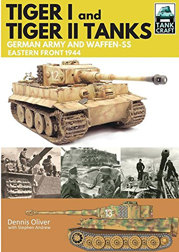 Tiger I and Tiger II: Tanks of the German Army and Waffen-SS: Eastern Front 1944 (Tankcraft) por Dennis Oliver