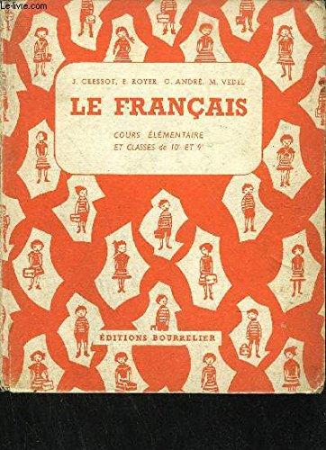 LE FRANCAIS COURS ELEMENTAIRE ET CLASSES DE 10EME ET 9EME - VOCABULAIRE, GRAMMAIRE, CONJUGAISON, ORTHOGRAPHE, ELOCUTION, REDACTION par COLLECTIF
